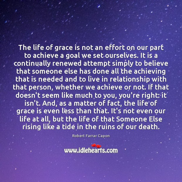 The life of grace is not an effort on our part to Image