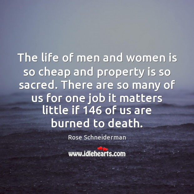Image, The life of men and women is so cheap and property is