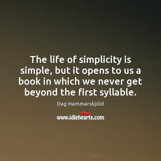 Image, The life of simplicity is simple, but it opens to us a