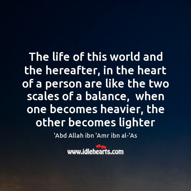 Image, The life of this world and the hereafter, in the heart of