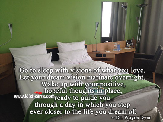 Image, Go to sleep with visions of what you love.