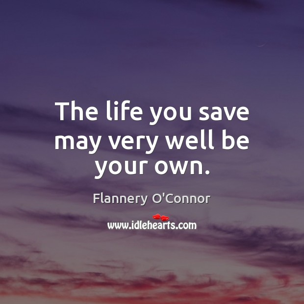 a biography and life work of flannery oconnor on the story the life you save may be your own Start studying flannery o'connor test learn the grandmother reads about him in the newspaper as the story begins (the life you save may be your own.