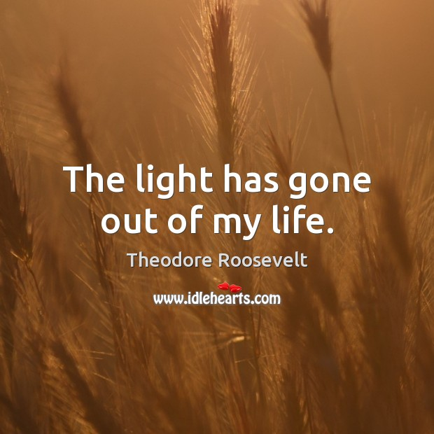 Image, The light has gone out of my life.
