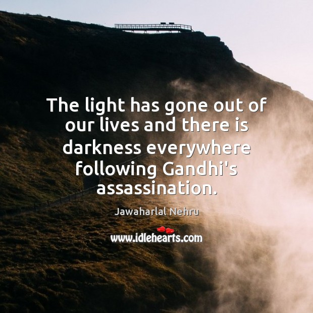 Image, The light has gone out of our lives and there is darkness