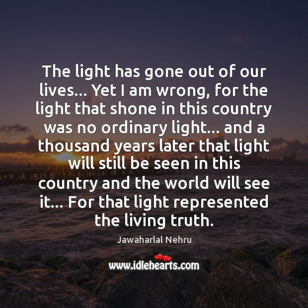 Image, The light has gone out of our lives… Yet I am wrong,