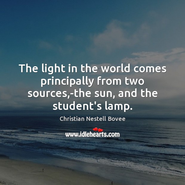 The light in the world comes principally from two sources,-the sun, Image