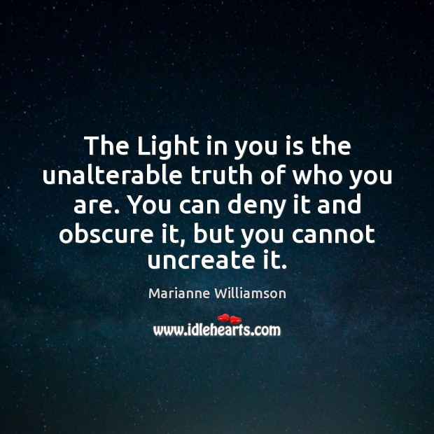 Image, The Light in you is the unalterable truth of who you are.