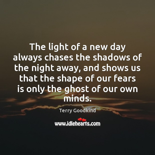 The light of a new day always chases the shadows of the Image