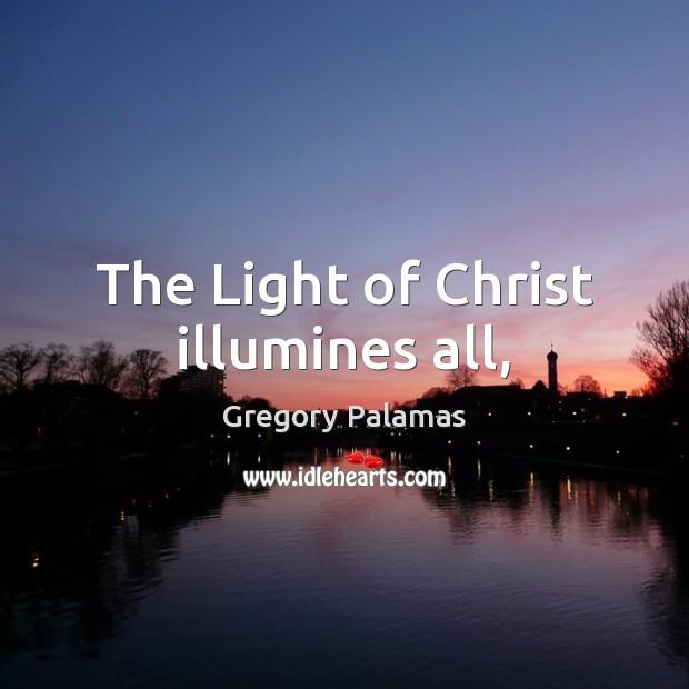 The Light of Christ illumines all, Image