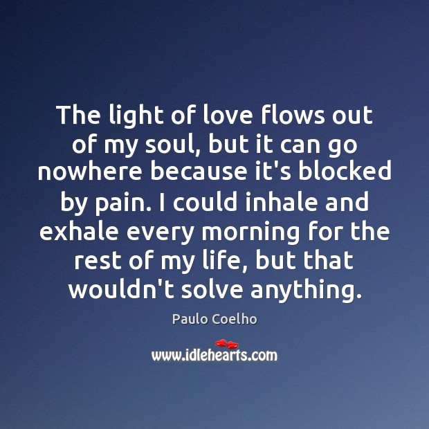 Image, The light of love flows out of my soul, but it can