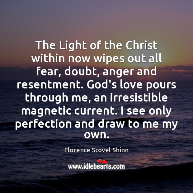 The Light of the Christ within now wipes out all fear, doubt, Image