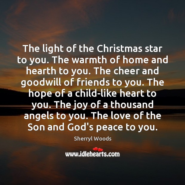 The light of the Christmas star to you. The warmth of home Christmas Quotes Image
