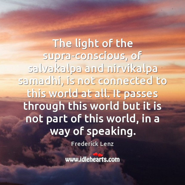 The light of the supra-conscious, of salvakalpa and nirvikalpa samadhi, is not Image