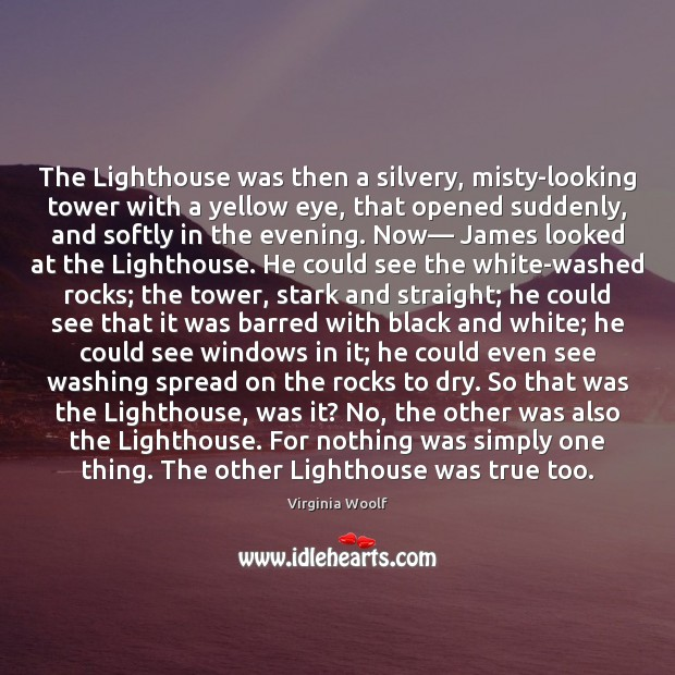 The Lighthouse was then a silvery, misty-looking tower with a yellow eye, Image