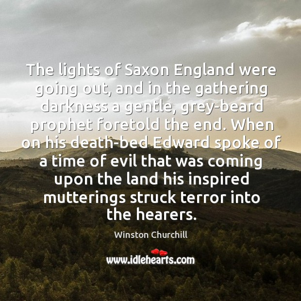 Image, The lights of Saxon England were going out, and in the gathering