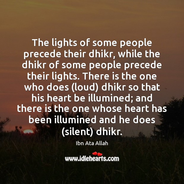 The lights of some people precede their dhikr, while the dhikr of Image