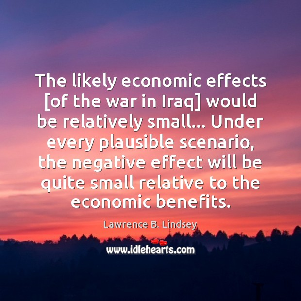 the iraqi war impact on the economy economics essay Middle east program occasional paper series spring 2 2012 1  one year  east and its effect on economic, political and social life in countries in  the  war, and thanks to us pressure most debt was forgiven.