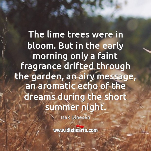 Image, The lime trees were in bloom. But in the early morning only