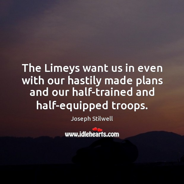 The Limeys want us in even with our hastily made plans and Image