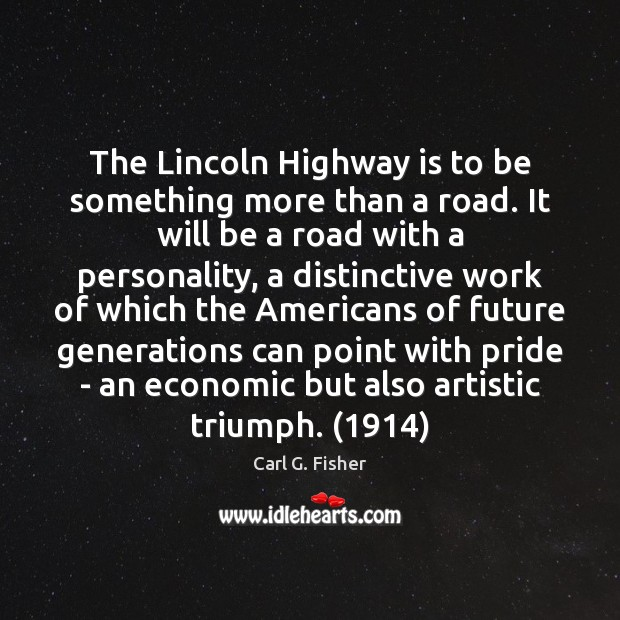 Image, The Lincoln Highway is to be something more than a road. It