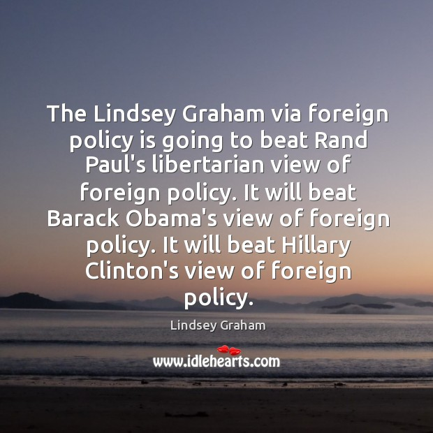The Lindsey Graham via foreign policy is going to beat Rand Paul's Image