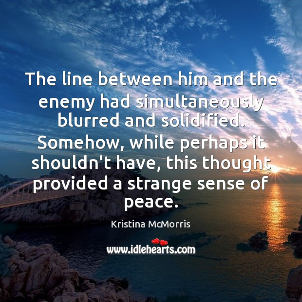 The line between him and the enemy had simultaneously blurred and solidified. Image