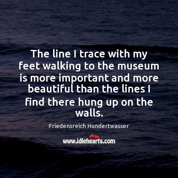 The line I trace with my feet walking to the museum is Image