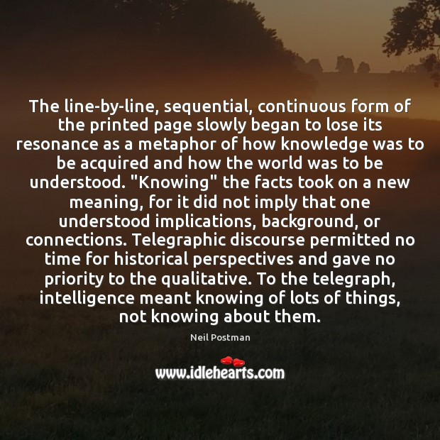 The line-by-line, sequential, continuous form of the printed page slowly began to Priority Quotes Image