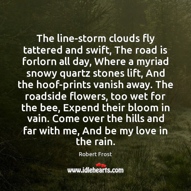 Image, The line-storm clouds fly tattered and swift, The road is forlorn all