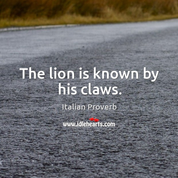 Image, The lion is known by his claws.