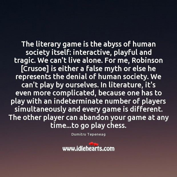 Image, The literary game is the abyss of human society itself: interactive, playful