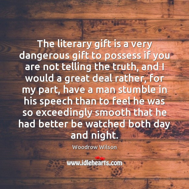 Image, The literary gift is a very dangerous gift to possess if you