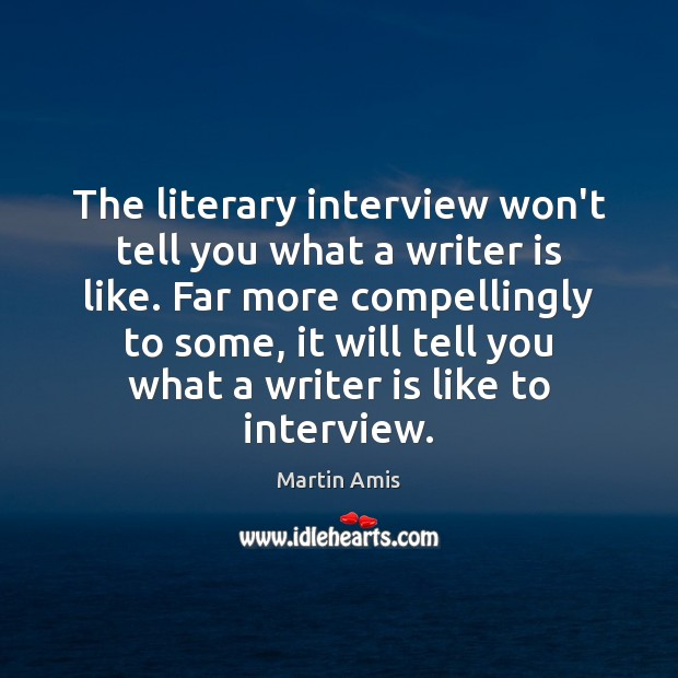Image, The literary interview won't tell you what a writer is like. Far