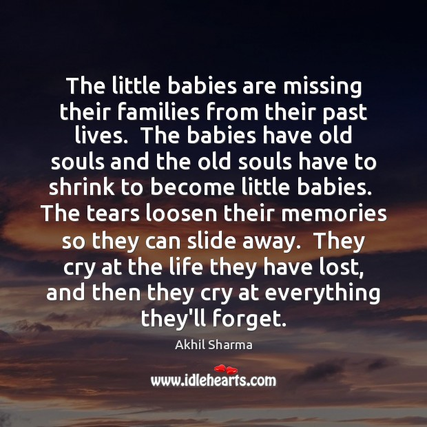 Image, The little babies are missing their families from their past lives.  The