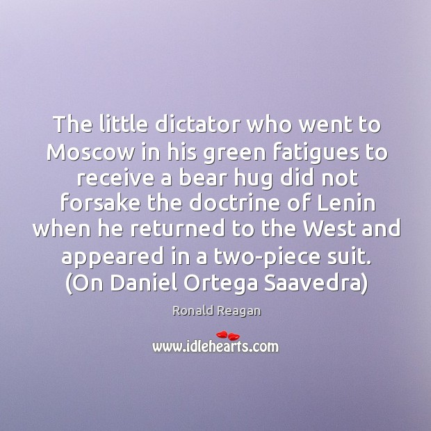 Image, The little dictator who went to Moscow in his green fatigues to