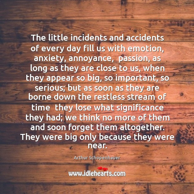 The little incidents and accidents of every day fill us with emotion, Image