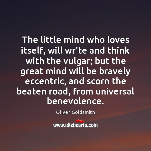 Image, The little mind who loves itself, will wr'te and think with the