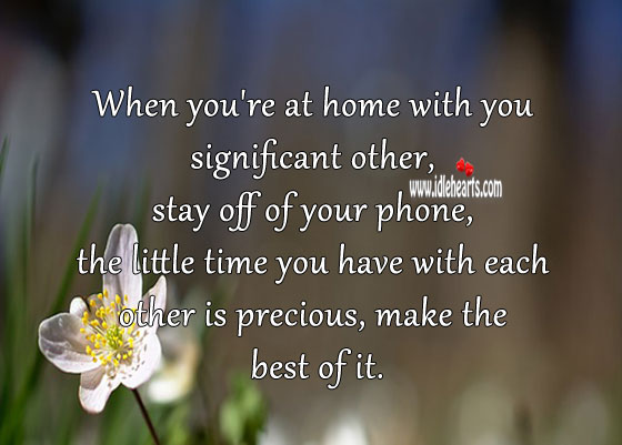 Image about The little time you have with each other is precious, make the best of it.