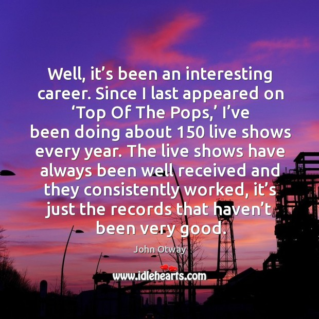 The live shows have always been well received and they consistently worked, it's just the Image