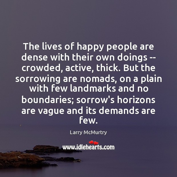 The lives of happy people are dense with their own doings — Image