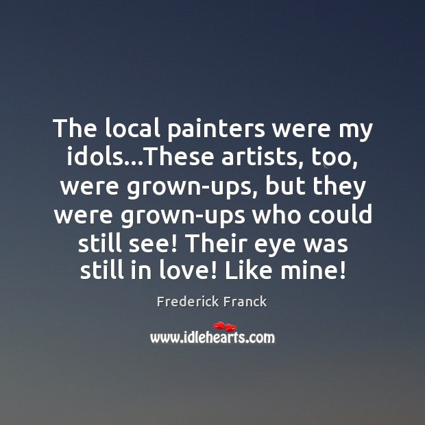 The local painters were my idols…These artists, too, were grown-ups, but Image