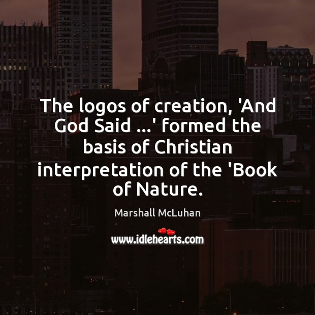 Image, The logos of creation, 'And God Said …' formed the basis of