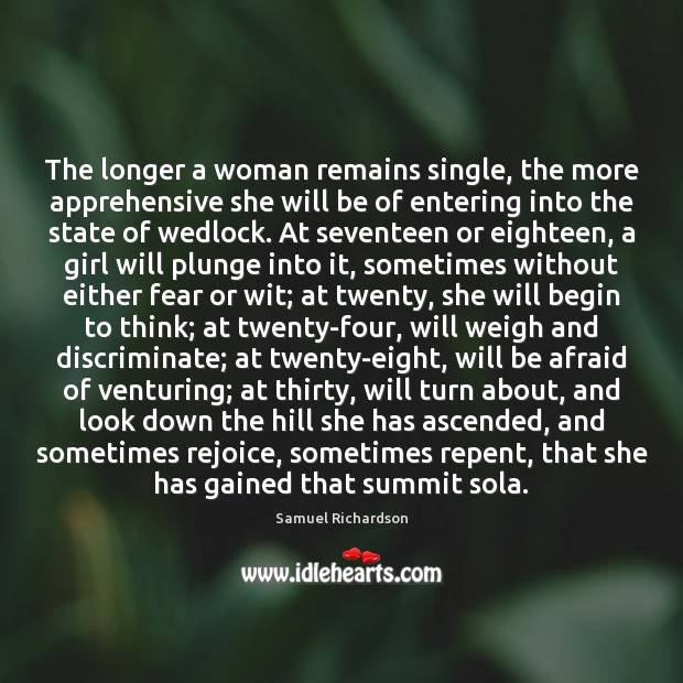 The longer a woman remains single, the more apprehensive she will be Image