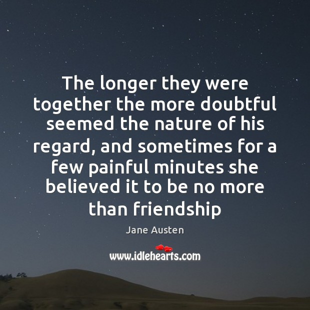 Image, The longer they were together the more doubtful seemed the nature of