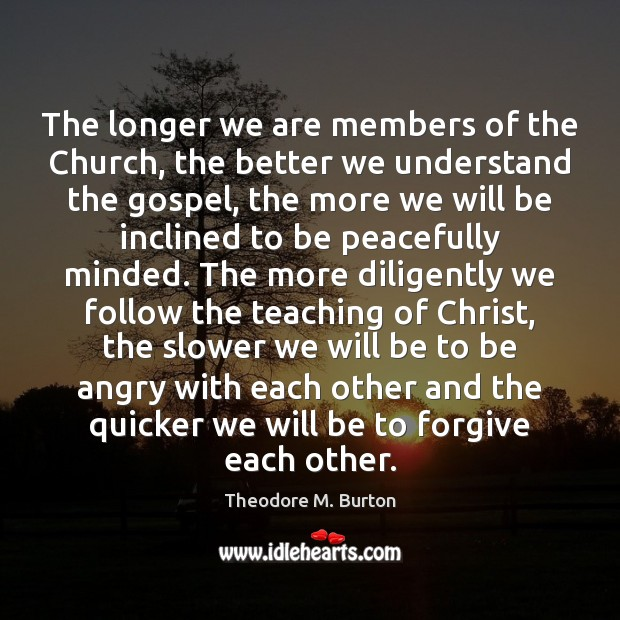 The longer we are members of the Church, the better we understand Image