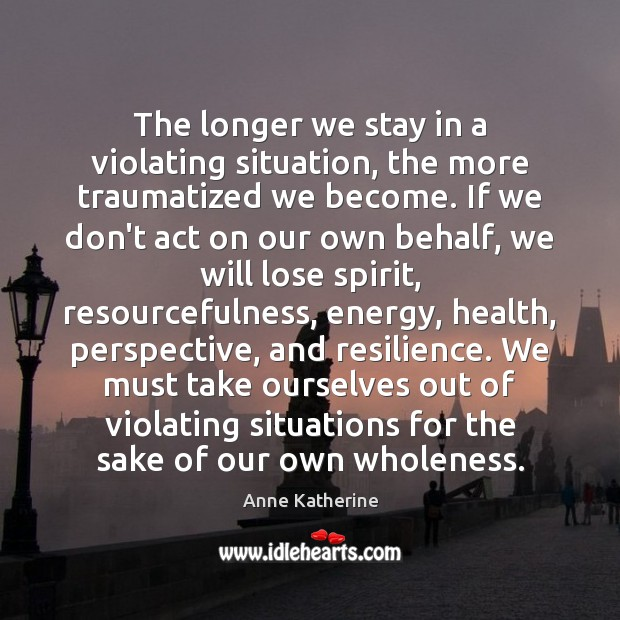 Image, The longer we stay in a violating situation, the more traumatized we