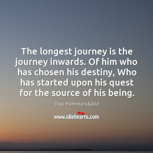 Image, The longest journey is the journey inwards. Of him who has chosen his destiny