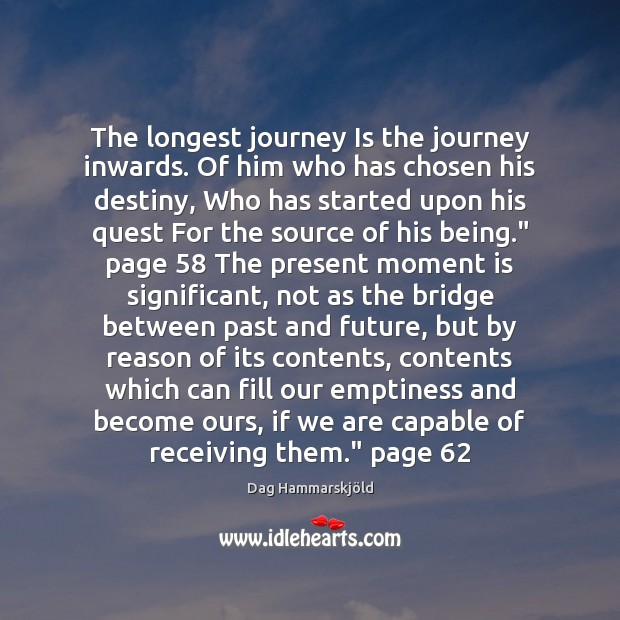 Image, The longest journey Is the journey inwards. Of him who has chosen