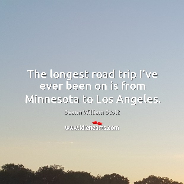 Image, The longest road trip I've ever been on is from minnesota to los angeles.