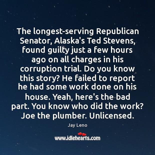 Image, The longest-serving Republican Senator, Alaska's Ted Stevens, found guilty just a few